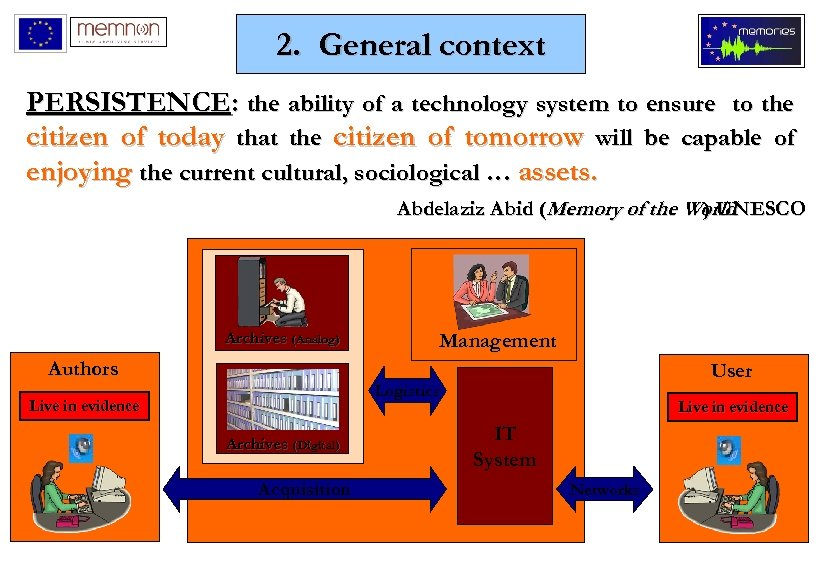 2. General context PERSISTENCE: the ability of a technology system to ensure to the