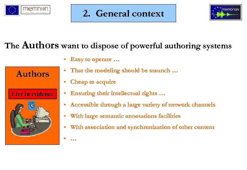 2. General context The Authors want to dispose of powerful authoring systems • Easy