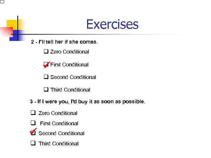 Exercises 2 - I'll tell her if she comes. q Zero Conditional q First
