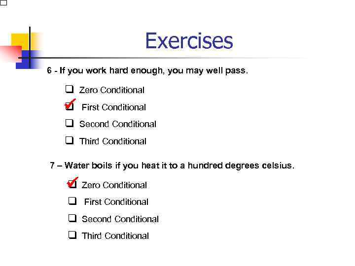 Exercises 6 - If you work hard enough, you may well pass. q Zero