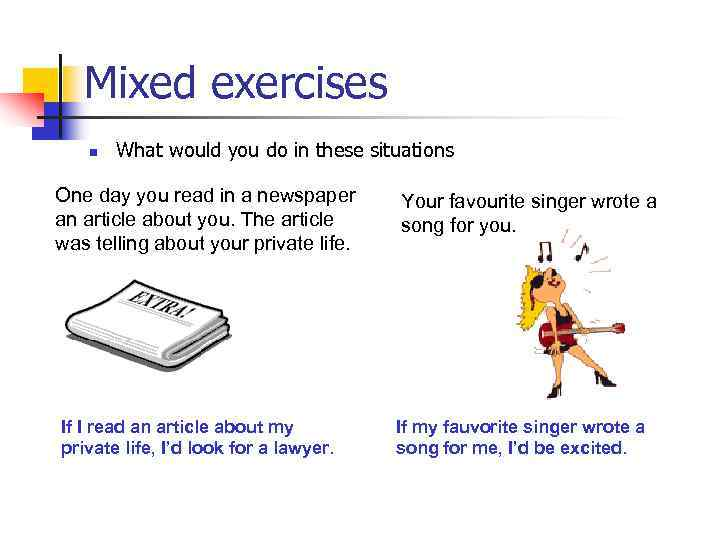 Mixed exercises n What would you do in these situations One day you read