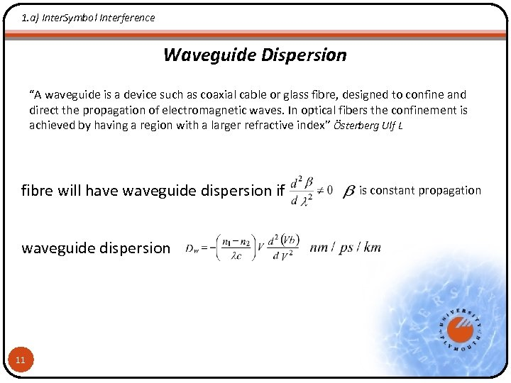 """1. a) Inter. Symbol Interference Waveguide Dispersion """"A waveguide is a device such as"""