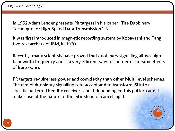 1. b) PRML Technology In 1962 Adam Lender presents PR targets in his paper