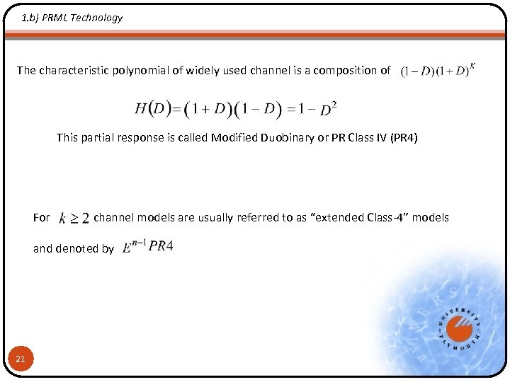 1. b) PRML Technology The characteristic polynomial of widely used channel is a composition