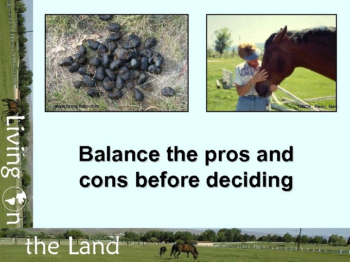 www. farmphoto. com Living n Balance the pros and cons before deciding the Land