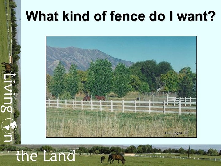 What kind of fence do I want? Living n the Land USU, Logan, UT