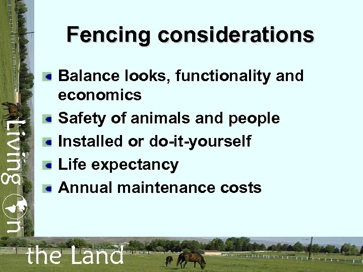 Fencing considerations Living n Balance looks, functionality and economics Safety of animals and people
