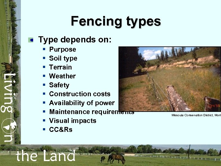Fencing types Type depends on: Living n § § § § § Purpose Soil
