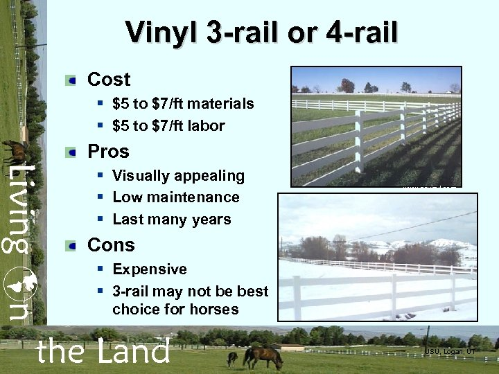 Vinyl 3 -rail or 4 -rail Cost § $5 to $7/ft materials § $5