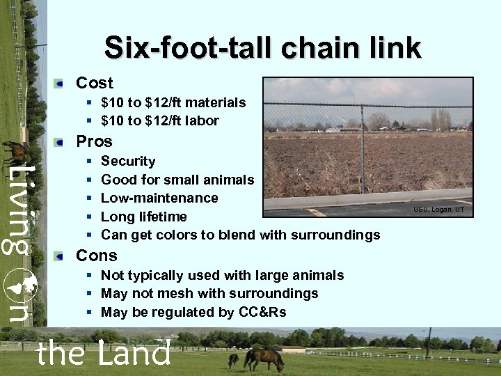 Six-foot-tall chain link Cost § $10 to $12/ft materials § $10 to $12/ft labor