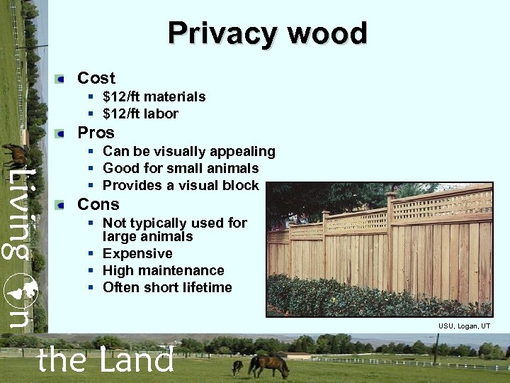 Privacy wood Cost § $12/ft materials § $12/ft labor Pros Living n § Can