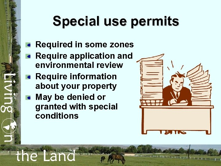 Special use permits Living n Required in some zones Require application and environmental review