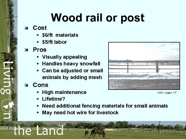 Wood rail or post Cost § $6/ft materials § $5/ft labor Pros Living n