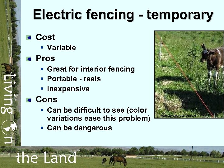 Electric fencing - temporary Cost § Variable Pros Living n § Great for interior