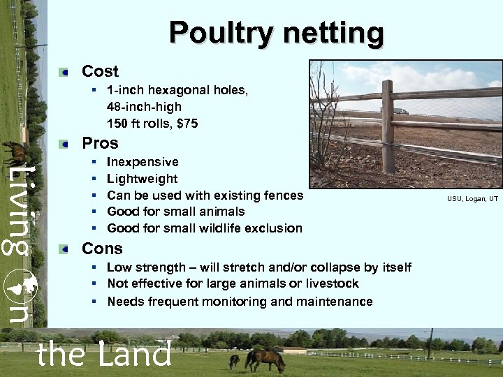 Poultry netting Cost § 1 -inch hexagonal holes, 48 -inch-high 150 ft rolls, $75