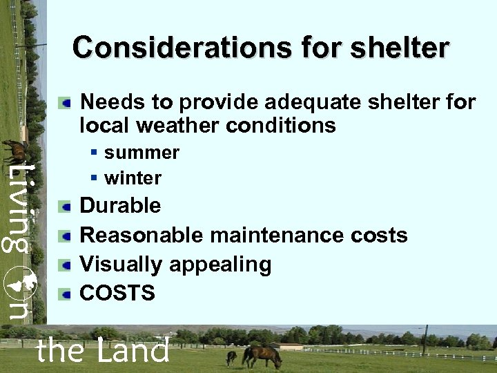 Considerations for shelter Needs to provide adequate shelter for local weather conditions Living n