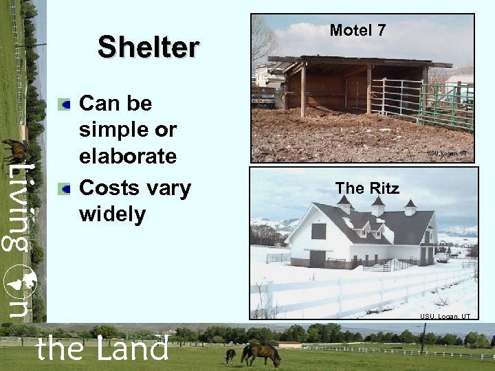 Shelter Living n Can be simple or elaborate Costs vary widely the Land Motel