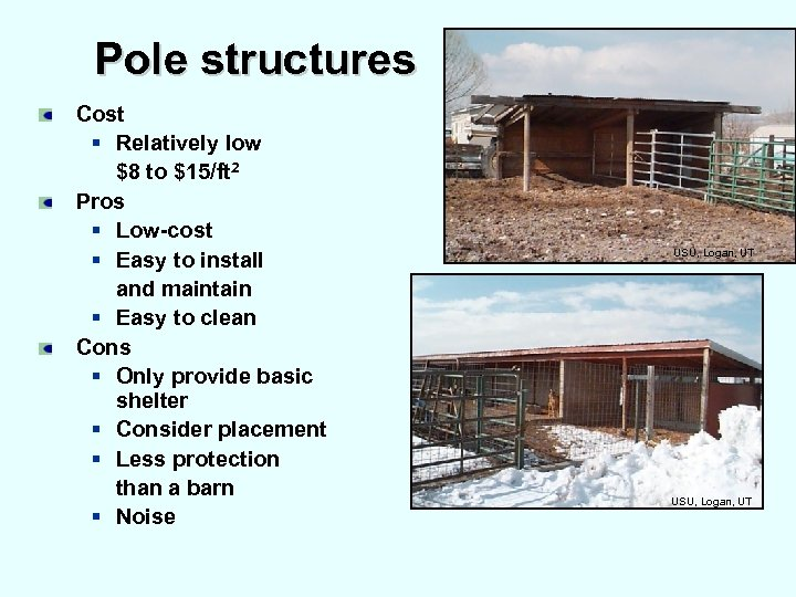 Pole structures Cost § Relatively low $8 to $15/ft 2 Pros § Low-cost §