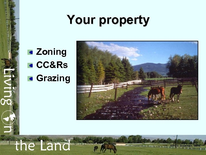 Your property Living n Zoning CC&Rs Grazing the Land NRCS, Bozeman, Mont.