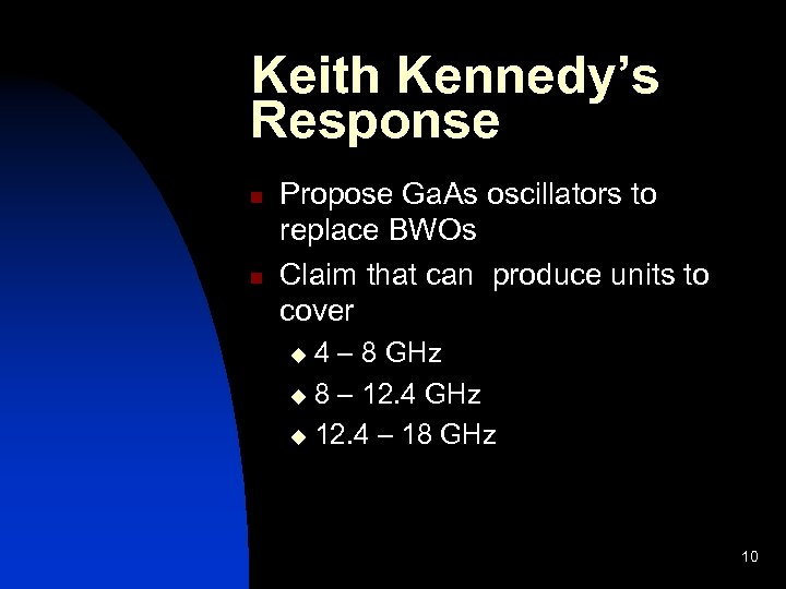 Keith Kennedy's Response n n Propose Ga. As oscillators to replace BWOs Claim that
