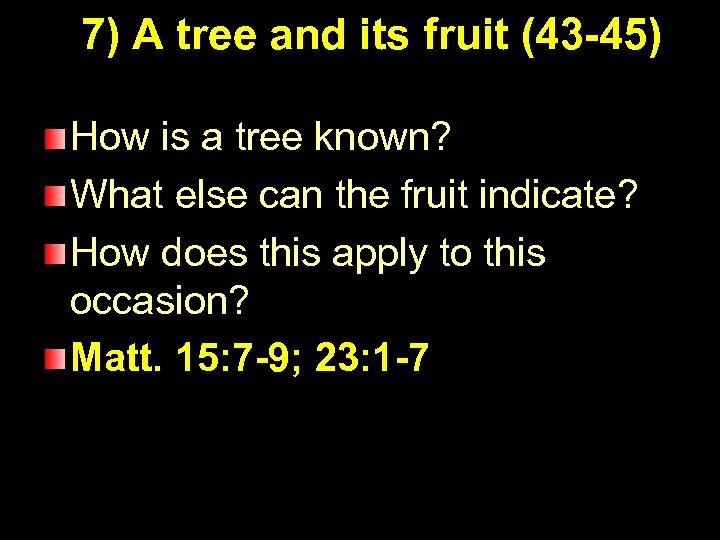 7) A tree and its fruit (43 -45) How is a tree known? What