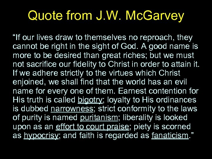 "Quote from J. W. Mc. Garvey ""If our lives draw to themselves no reproach,"
