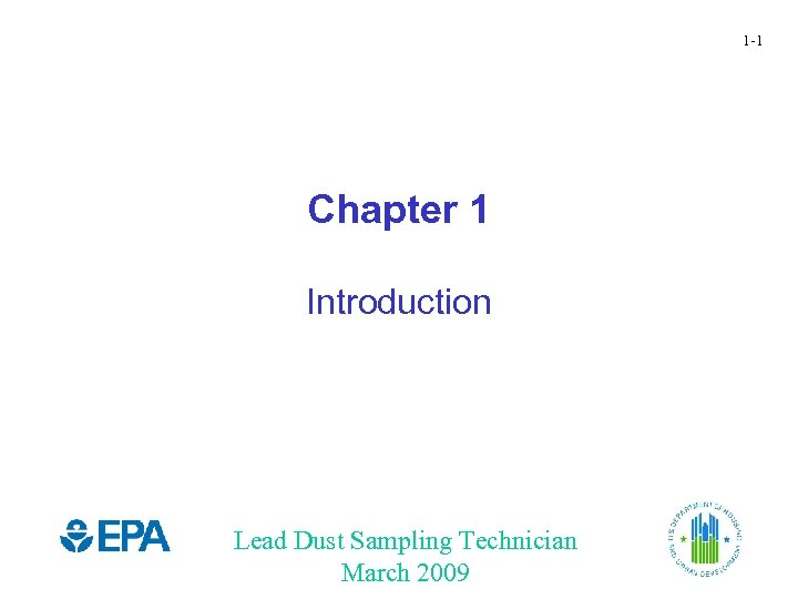 1 -1 Chapter 1 Introduction Lead Dust Sampling Technician March 2009