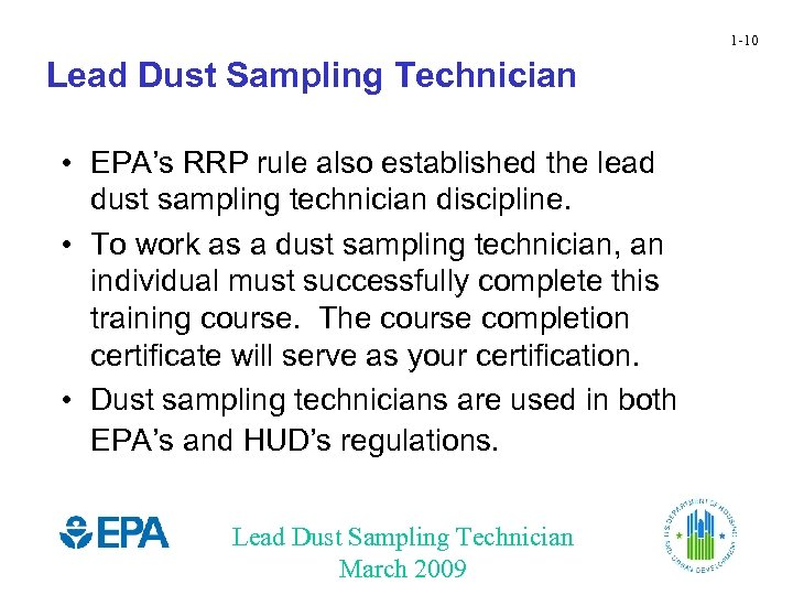 1 -10 Lead Dust Sampling Technician • EPA's RRP rule also established the lead