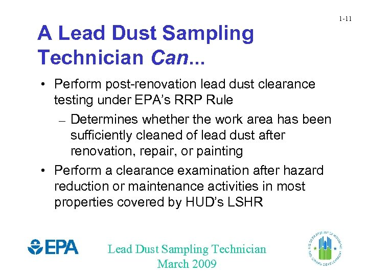 A Lead Dust Sampling Technician Can. . . • Perform post-renovation lead dust clearance