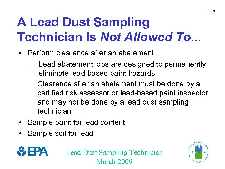 1 -12 A Lead Dust Sampling Technician Is Not Allowed To. . . •