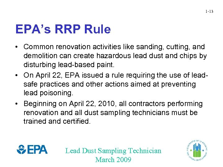 1 -13 EPA's RRP Rule • Common renovation activities like sanding, cutting, and demolition