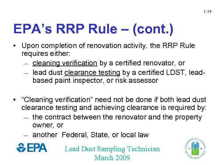 1 -14 EPA's RRP Rule – (cont. ) • Upon completion of renovation activity,