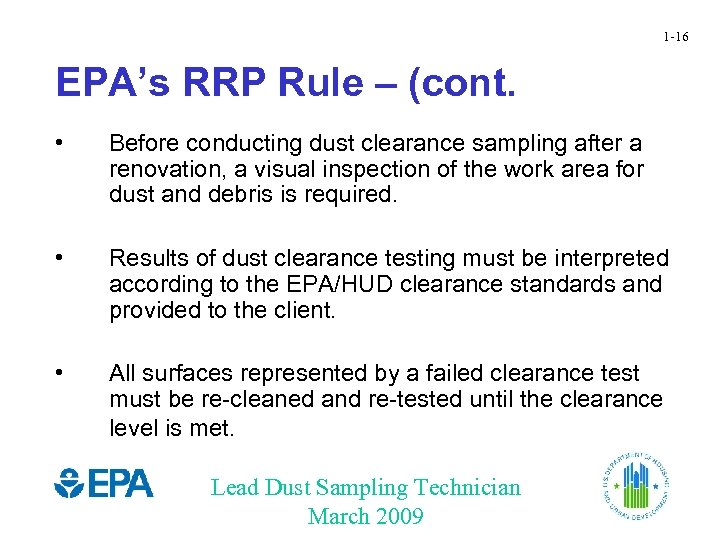 1 -16 EPA's RRP Rule – (cont. • Before conducting dust clearance sampling after