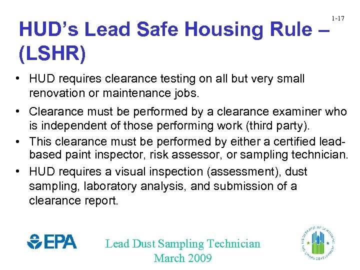 HUD's Lead Safe Housing Rule – (LSHR) 1 -17 • HUD requires clearance testing