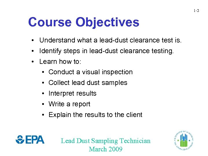1 -2 Course Objectives • Understand what a lead-dust clearance test is. • Identify