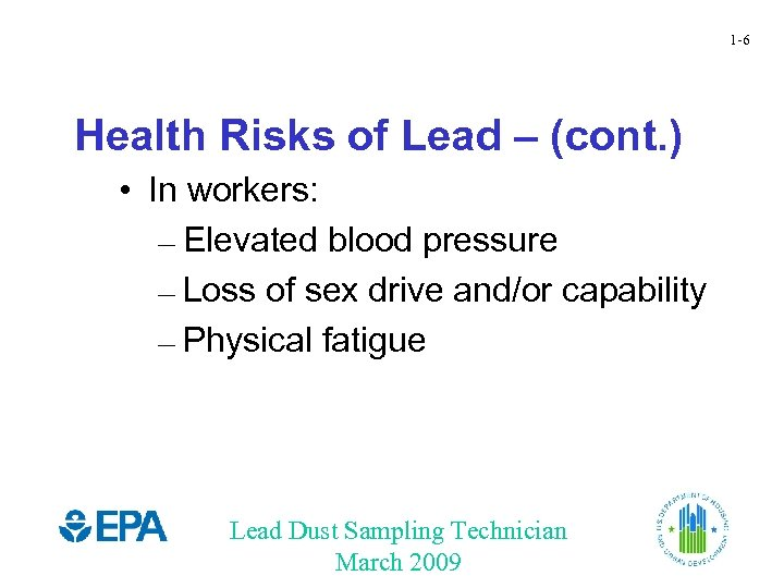 1 -6 Health Risks of Lead – (cont. ) • In workers: – Elevated