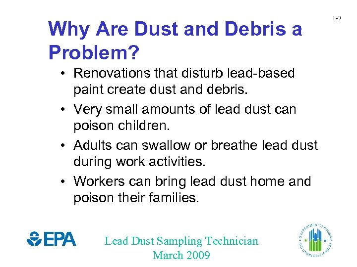 Why Are Dust and Debris a Problem? • Renovations that disturb lead-based paint create