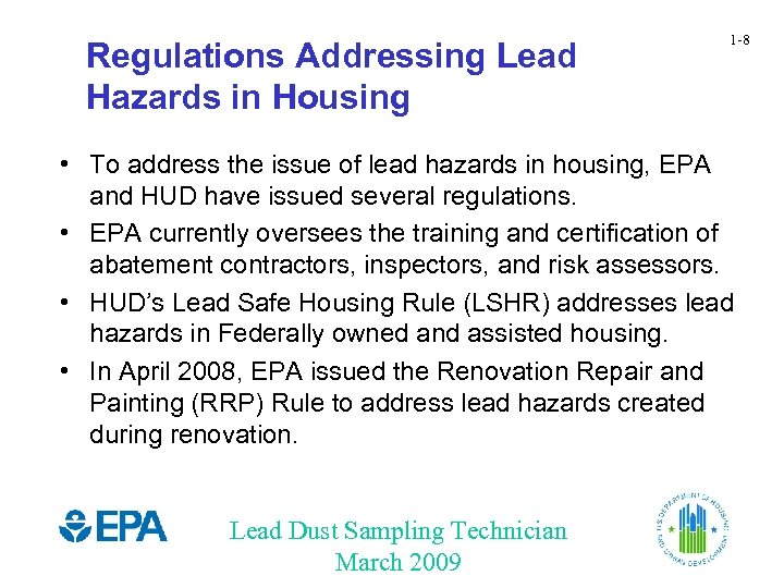 Regulations Addressing Lead Hazards in Housing 1 -8 • To address the issue of