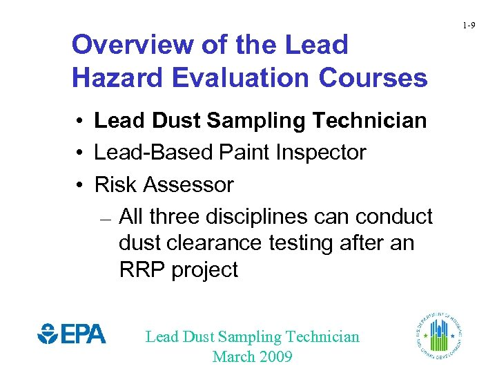 Overview of the Lead Hazard Evaluation Courses • Lead Dust Sampling Technician • Lead-Based