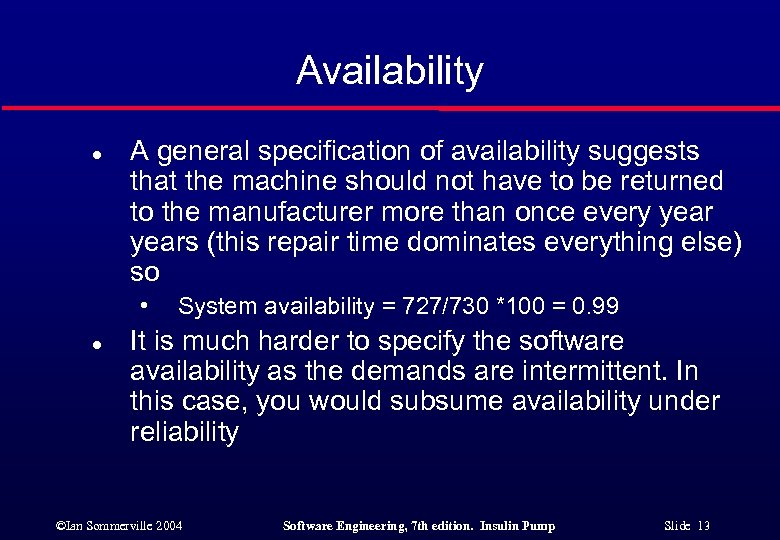 Availability l A general specification of availability suggests that the machine should not have