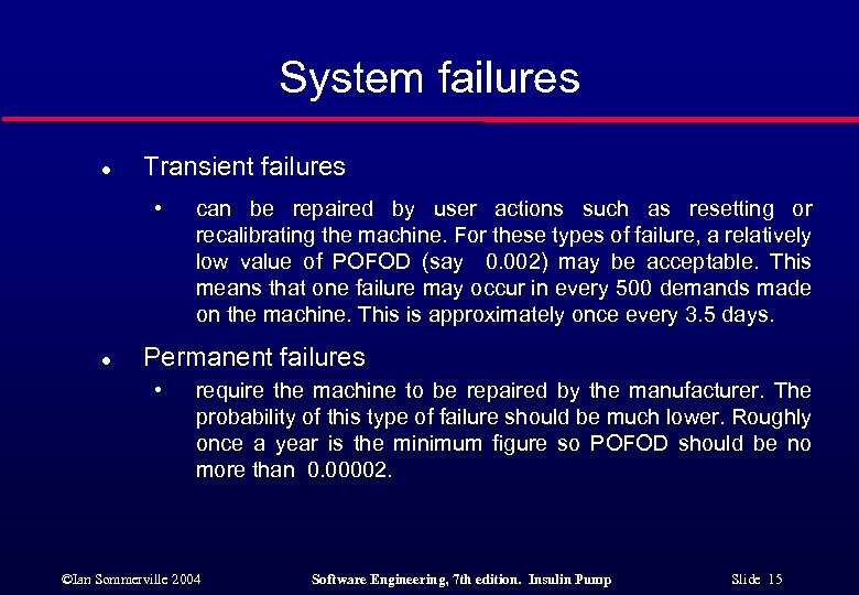 System failures l Transient failures • l can be repaired by user actions such