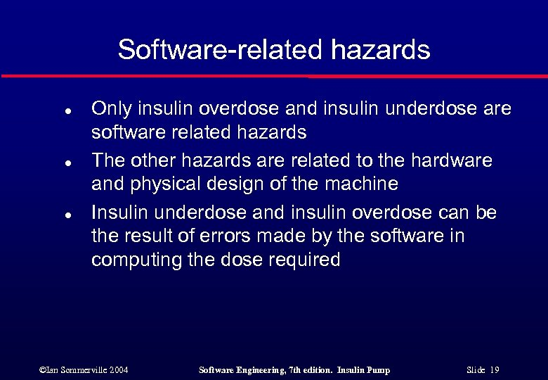 Software-related hazards l l l Only insulin overdose and insulin underdose are software related