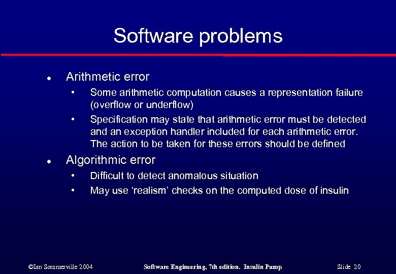 Software problems l Arithmetic error • • l Some arithmetic computation causes a representation