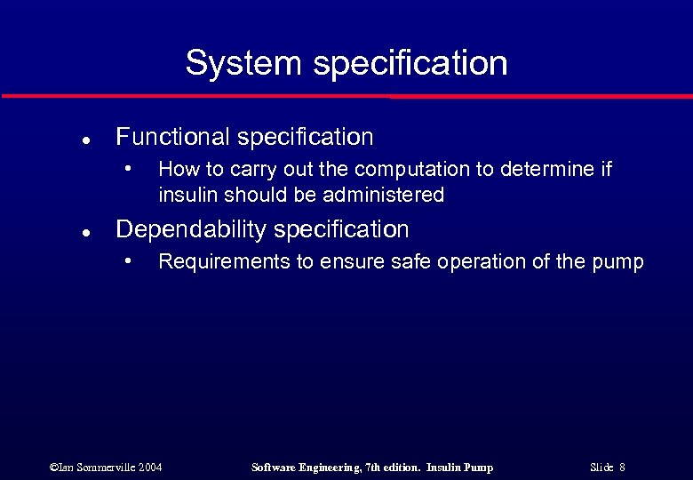 System specification l Functional specification • l How to carry out the computation to