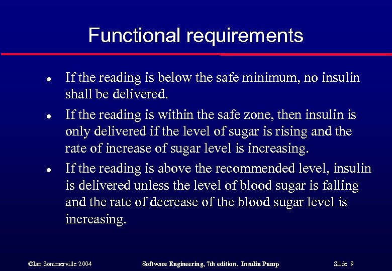 Functional requirements l l l If the reading is below the safe minimum, no