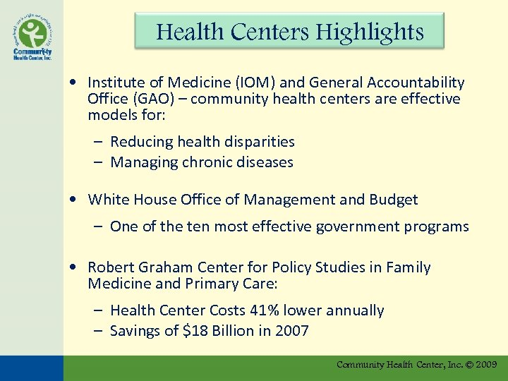Health Centers Highlights • Institute of Medicine (IOM) and General Accountability Office (GAO) –