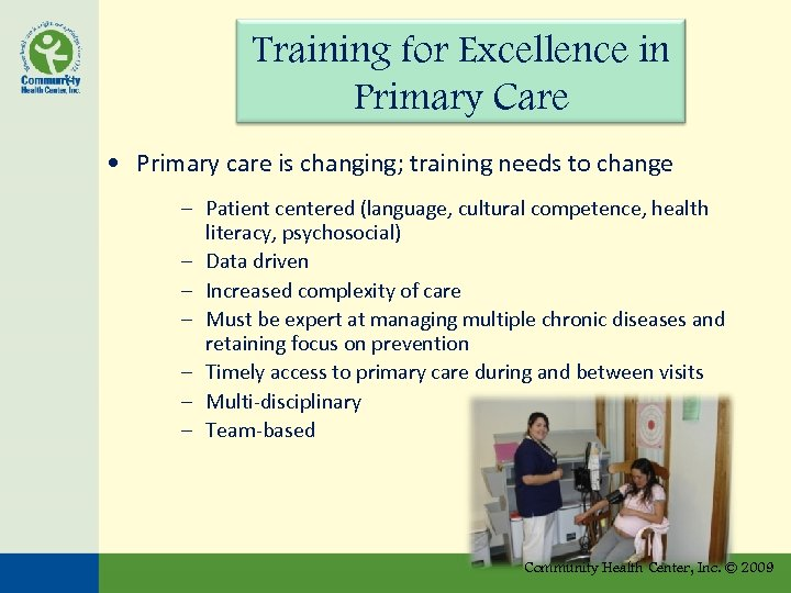 Training for Excellence in Primary Care • Primary care is changing; training needs to