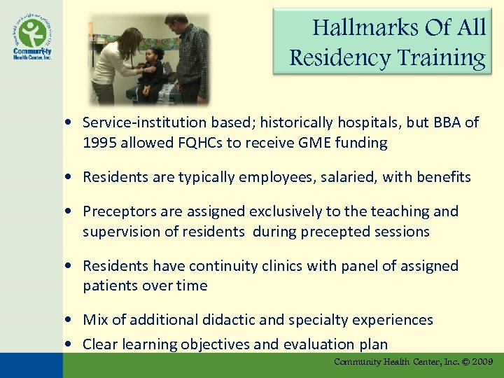 Hallmarks Of All Residency Training • Service-institution based; historically hospitals, but BBA of 1995