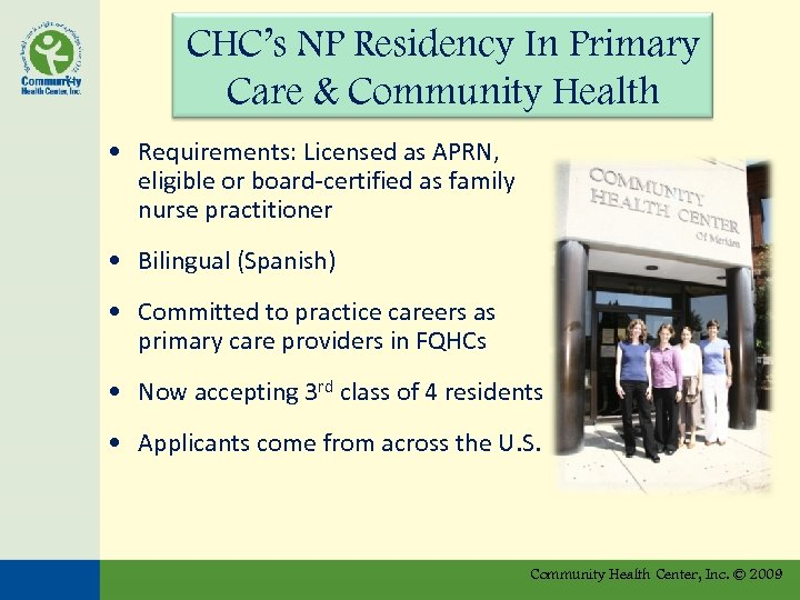 CHC's NP Residency In Primary Care & Community Health • Requirements: Licensed as APRN,