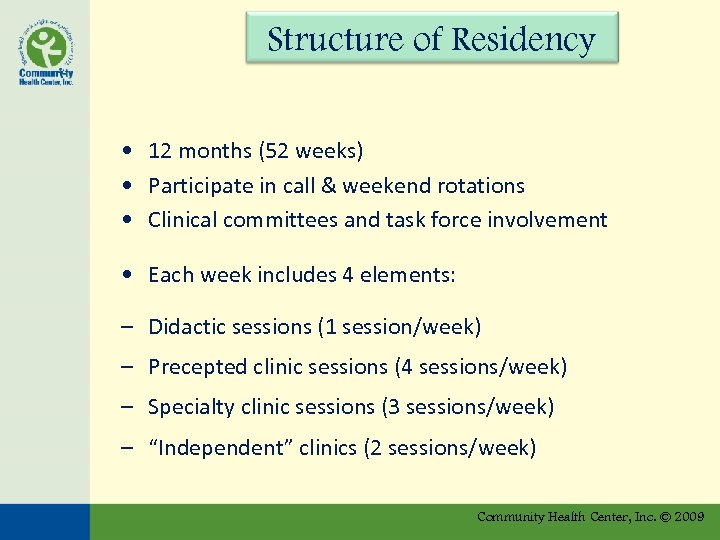 Structure of Residency • 12 months (52 weeks) • Participate in call & weekend